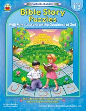 Bible Story Puzzles, Grades 1 - 3: With Mini-Lessons on the Goodness of God