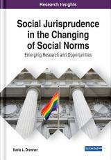 Social Jurisprudence in the Changing of Social Norms  Emerging Research and Opportunities PDF