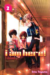I Am Here!: Volume 2