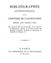 Bibliographie astronomique: avec l'histoire de l'astronomie depuis 1781 jusqu'à 1802