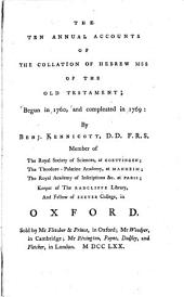 The Ten Annual Accounts of the Collation of Hebrew Mss. of the Old Testament: Begun in 1760, and Compleated in 1769