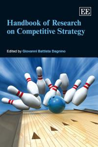 Handbook of Research on Competitive Strategy Book