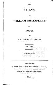 The Plays of William Shakespeare ...: With the Corrections and Illustrations of Various Commentators. To which are Added, Notes, Volume 14
