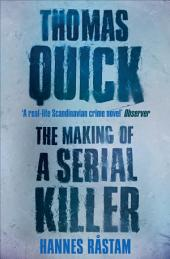 Thomas Quick: The Making of a Serial Killer
