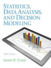 Statistics, Data Analysis, and Decision Modeling: Edition 5
