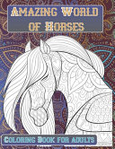 Amazing World of Horses - Coloring Book for Adults