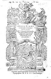 Sebastiani Corradi Commentarius, in quo M.T. Ciceronis De claris oratoribus liber, qui dicitur Brutus, & loci penè innumerabiles quum aliorum scriptorum, tum Ciceronis ipsius explicantur