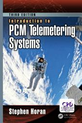 Introduction to PCM Telemetering Systems, Third Edition: Edition 3