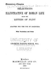 Selections Illustrative of Roman Life from the Letters of Pliny: For the Use of Beginners, with Vocabulary and Notes
