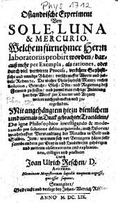 Osiandrische Experiment Von Sole, Luna & Mercurio: Mit angehaengtem hiezu dienlichem ... Tractaetlein, De igne Philosophico investigando .... Durch Joan Ulrich Reschen
