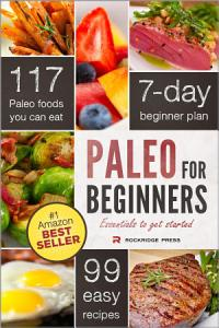 Paleo for Beginners  Essentials to Get Started Book