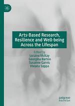 Arts-Based Research, Resilience and Well-being Across the Lifespan