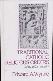 Traditional Catholic Religious Orders: Living in Community