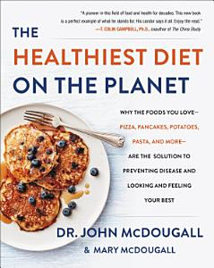 The Healthiest Diet on the Planet Book