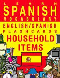 Learn Spanish Vocabulary English Spanish Flashcards Household Items Book PDF