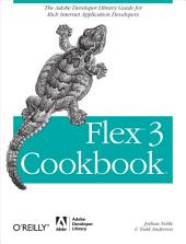 Flex 3 Cookbook: Code-Recipes, Tips, and Tricks for RIA Developers