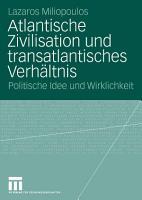 Atlantische Zivilisation und transatlantisches Verh  ltnis PDF