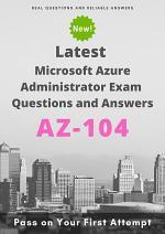 Latest AZ-104 Microsoft Azure Administrator Exam Questions & Answers