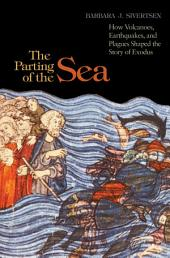 The Parting of the Sea: How Volcanoes, Earthquakes, and Plagues Shaped the Story of Exodus