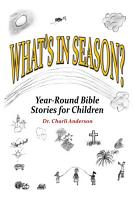 What s In Season  Year Round Bible Stories for Children PDF