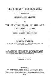 Blackstone's Commentaries systematically abridged and adapted to the existing state of the law and constitution, with great additions. By Samuel Warren