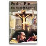 Padre Pio - the Wonder Worker