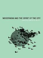 Modernism and the Spirit of the City