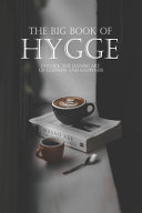 The Big Book Of Hygge