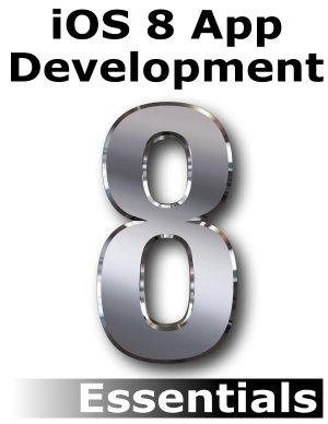 iOS 8 App Development Essentials   Second Edition