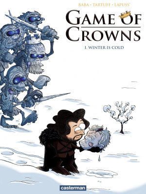 Game of Crowns  Tome 1    Winter is cold