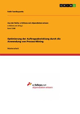 Optimierung der Auftragsabwicklung durch die Anwendung von Process Mining PDF