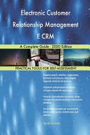Electronic Customer Relationship Management E CRM A Complete Guide   2020 Edition PDF