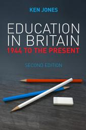 Education in Britain: 1944 to the Present, Edition 2