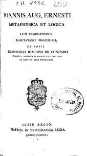 Ioannis Aug. Ernesti Metaphysica et logica