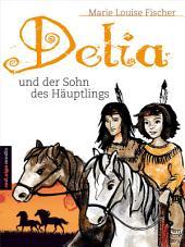 Delia und der Sohn des Häuptlings
