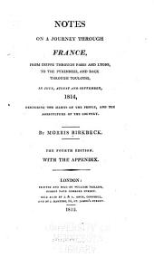 Notes on a Journey Through France, from Dieppe Through Paris and Lyons, to the Pyrennees, and Back Through Toulouse, in July, August and September, 1814, Describing the Habits of the People, and the Agriculture of the Country