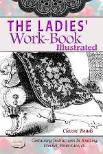 THE LADIES' WORK-BOOK ILLUSTRATED