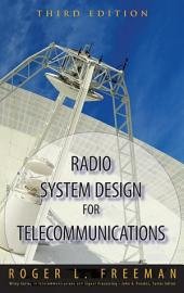 Radio System Design for Telecommunications: Edition 3
