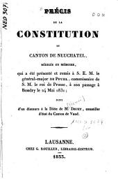 Précis de la Constitution du canton de Neuchâtel, rédigée en mémoire, qui a été présenté et remis à S. E. M. le général-major de Pfuel, commissaire de S. M. le roi de Prusse à son passage à Boudry le 24 mai 1831 / [Guinand]. Suivi d'un discours à la Diète de M. Druey, conseiller d'état du Canton de Vaud