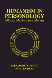 Humanism in Personology: Allport, Maslow, and Murray