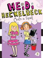 Heidi Heckelbeck Casts a Spell PDF