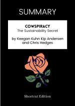 SUMMARY - Cowspiracy: The Sustainability Secret By Keegan Kuhn Kip Andersen And Chris Hedges