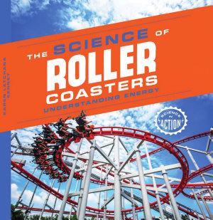 Science of Roller Coasters  Understanding Energy