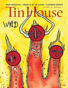 Tin House  Wild  Tin House Magazine  PDF
