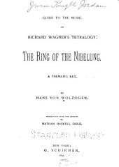 Guide to the Music of Richard Wagner's Tetralogy: The Ring of the Nibelung. A Thematic Key