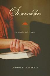 Sonechka: A Novella and Stories