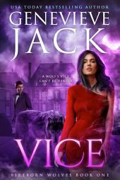 Vice: Fireborn Wolves Book 1