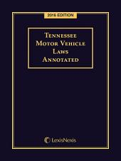 Tennessee Motor Vehicle Laws Annotated, 2016 Edition