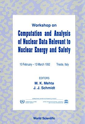 Computation And Analysis Of Nuclear Data Relevant To Nuclear Energy And Safety PDF