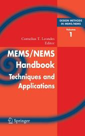 Mems/Nems: (1) Handbook Techniques and Applications Design Methods, (2) Fabrication Techniques, (3) Manufacturing Methods, (4) Sensors and Actuators, (5) Medical Applications and MOEMS